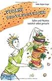 Vegane Brotaufstriche: Süßes und Pikantes natürlich selbst gemacht