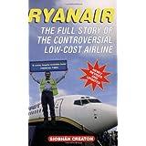 Ryanair: How a Small Irish Airline Conquered Europeby Siobhan Creaton