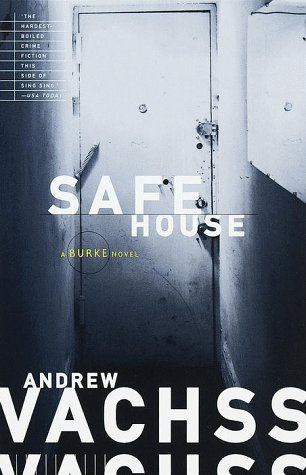 Safe House: A Burke Novel, Andrew Vachss
