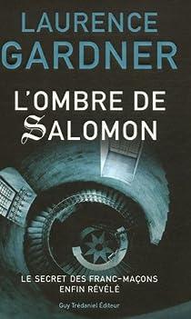 L'Ombre de Salomon : Le Secret des franc-ma�ons enfin r�v�l� par Gardner