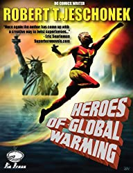 Heroes of Global Warming (English Edition)