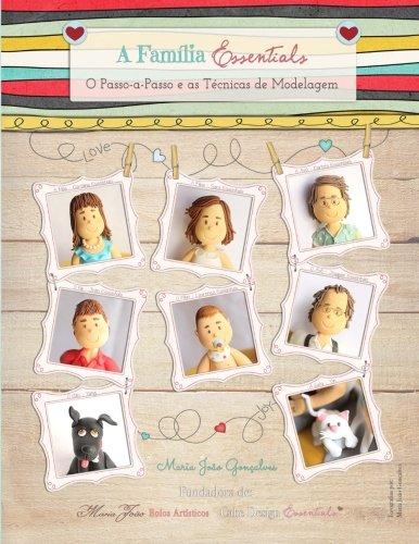 A Familia Essentials: O Passo-a-Passo e as Tecnicas de Modelagem (Portuguese Edition) [Goncalves, Maria Joao] (Tapa Blanda)
