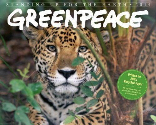 Greenpeace: Standing Up for the Earth 2014 by Greenpeace (2013-08-01) PDF