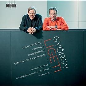 Ligeti: Violin Concerto, Lontano, Atmosph�res & San Francisco Polyphony