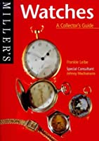 Miller's Watches: A Collector's Guide (The collector's guide)