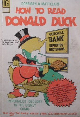 How to Read Donald Duck: Imperialist Ideology in the Disney Comic: Ariel Dorfman, Armand Mattelart: 9780884770237: Amazon.com: Books