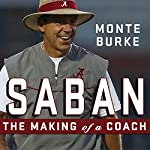 Saban: The Making of a Coach | Monte Burke