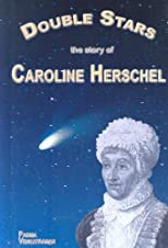 Double Stars: The Story of Caroline Herschel (Profiles in Science)