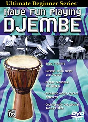 Have Fun Playing Djembe (Ultimate Beginner Series)