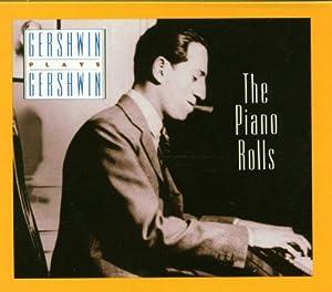 Gershwin Plays Gershwin: The Piano Rolls, Vol. 1