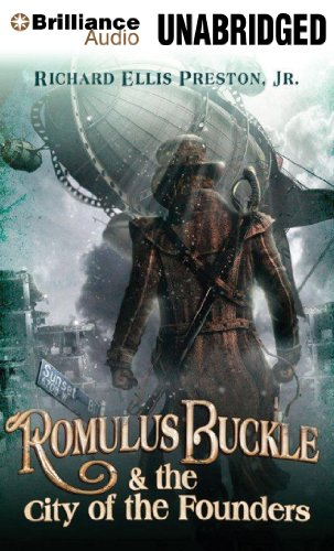 Romulus Buckle & the City of the Founders (The Chronicles of the Pneumatic Zeppelin) (Luke Preston compare prices)