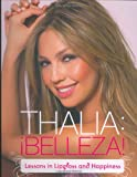 Thalia: !Belleza!: Lessons in Lipgloss and Happiness