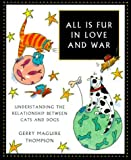 img - for All Is Fur in Love and War: Understanding the Relationship Between Cats and Dogs by Gerry Maguire Thompson (2000-04-30) book / textbook / text book