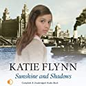 Sunshine and Shadows (       UNABRIDGED) by Katie Flynn Narrated by Anne Dover