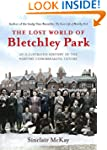 The Lost World of Bletchley Park: The...