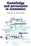 Knowledge and Persuasion in Economics (0521436036) by McCloskey, Deirdre N.
