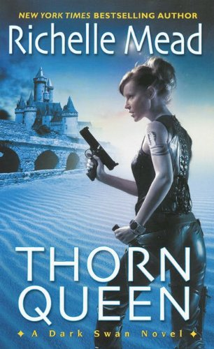 Thorn Queen by Richelle Mead (Dark Swan #2)