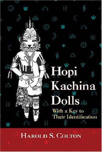 Hopi Kachina Dolls : With a Key to Their Identification, HAROLD S. COLTON