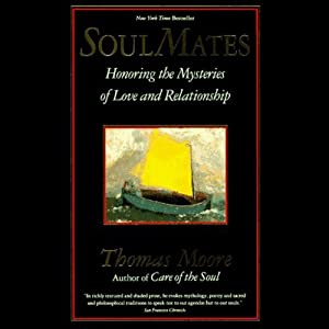 Soul Mates: Honoring the Mysteries of Love and Relationship | [Thomas Moore]