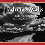 Hadrian's Walls: A Novel | Robert Draper