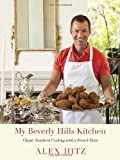 9780307701527: My Beverly Hills Kitchen: Classic Southern Cooking with a French Twist