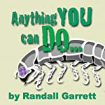 Anything You Can Do! | Randall Garrett