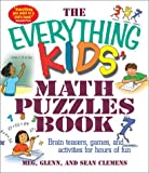 The Everything Kids&#8217; Math Puzzles Book: Brain Teasers, Games, and Activities for Hours of Fun (Everything Kids Series)