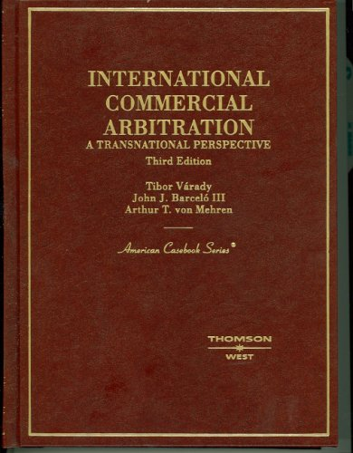 International Commercial Arbitration (American Casebook Series)