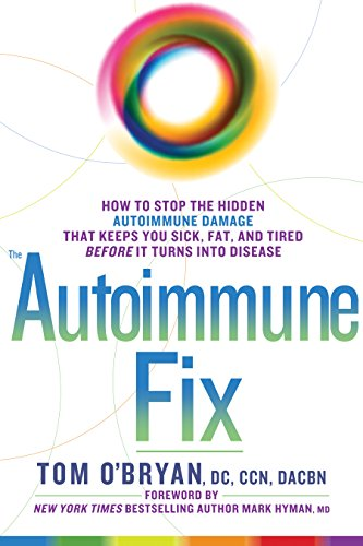 the-autoimmune-fix-how-to-stop-the-hidden-autoimmune-damage-that-keeps-you-sick-fat-and-tired-before