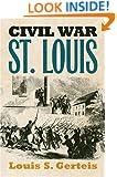 Civil War St. Louis (Modern War Studies)