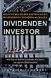 Dividenden Investor: Die Krise des Geldes und wie Sie mit Dividenden ein Vermögen aufbauen
