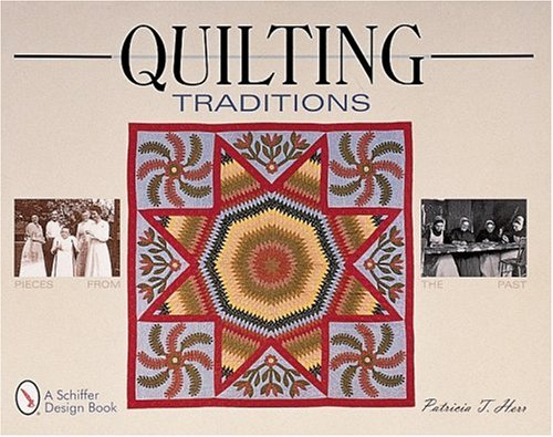 Quilting Traditions: Pieces from the Past