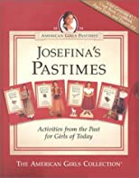 Josefina's Pastimes: Activities from the Past for Girls of Today