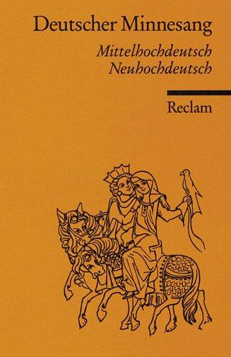 Deutscher Minnesang: 1150-1300. Mittelhochdeutsch, Neuhochdeutsch