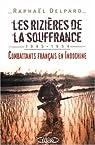Les rizi�res de la souffrance : Combattants fran�ais en Indochine, 1945-1954 par Delpard