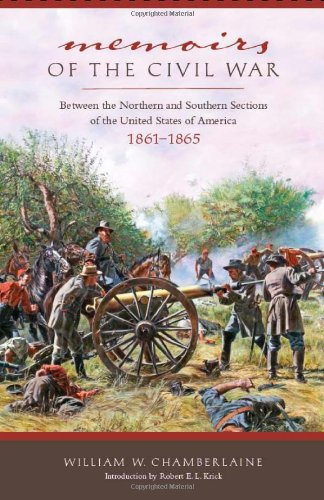 Memoirs of the Civil War: Between the Northern and Southern Sections of the United States of America 1861 to 1865 (Seeing the Elephant Series)