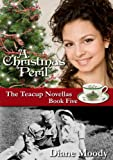A Christmas Peril (The Teacup Novellas Book 5)