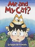 Me and My Cat (0099423073) by Kitamura, Satoshi