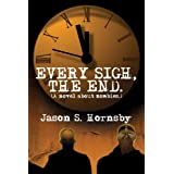 Every Sigh, The End: A novel about zombies.by S Hornsby Jason
