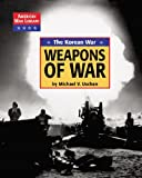 img - for The Korean War the Weapons of War (American War Library) book / textbook / text book