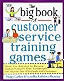 img - for by Carlaw, Peggy, Deming, Vasudha The Big Book of Customer Service Training Games (Big Book Series) (1998) Paperback book / textbook / text book