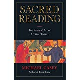 Sacred Reading: The Ancient Art of Lectio Divina ~ Michael Casey
