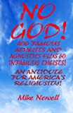 No God!: 400 Famous Atheists and Agnostics Plus 60 Infamous Theists!  An Antidote to America's Religiosity! Black and White