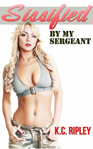 Sissified by My Sergeant (English Edition)