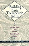 img - for Building Basic Therapeutic Skills A Practical Guide for Current Mental Health Practice (Hardcover, 1998) book / textbook / text book