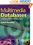 Multimedia Databases: An Object-Relat...
