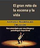 img - for El gran reto de la escena y la vida: Entrenamiento para las competencias musicales (Spanish Edition) book / textbook / text book