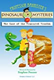 Professor Barrister's Dino Mysteries# 1: The Case of the Truncated Troodon