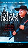 img - for Father Brown Mysteries, The - The Blue Cross, The Secret Garden, The Queer Feet, and The Arrow of Heaven: A Radio Dramatization (Colonial Radio Theatre on the Air) book / textbook / text book