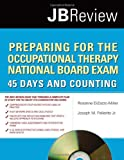 Preparing For The Occupational Therapy National Board Exam: 45 Days And Counting (JB Review)